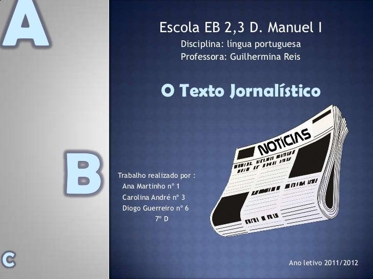Escola EB 2,3 D. Manuel I                       Disciplina: língua portuguesa                       Professora: Guilhermin...
