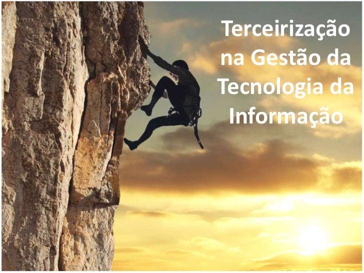 Terceirização na Gestão da Tecnologia da Informação<br />