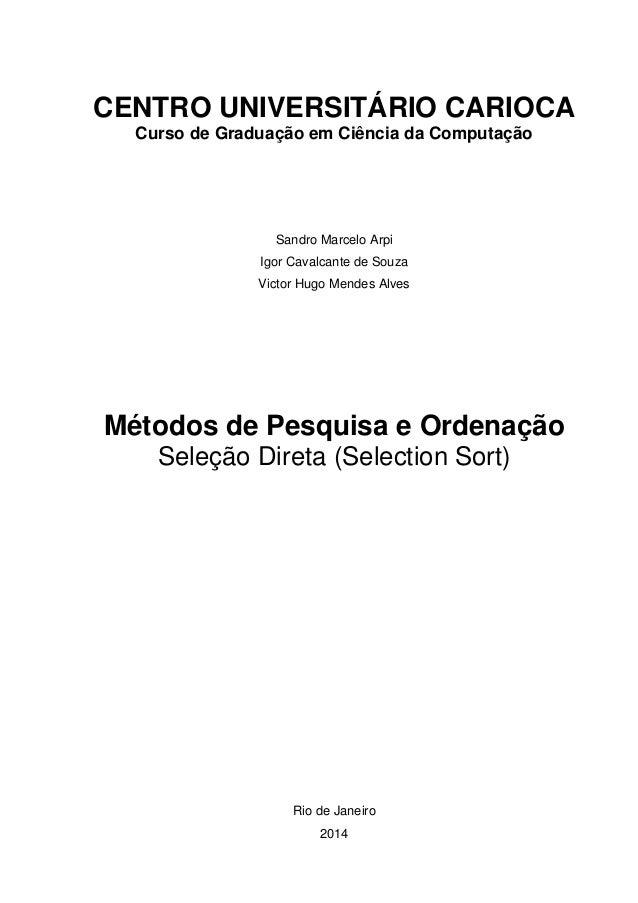 CENTRO UNIVERSITÁRIO CARIOCA Curso de Graduação em Ciência da Computação Sandro Marcelo Arpi Igor Cavalcante de Souza Vict...
