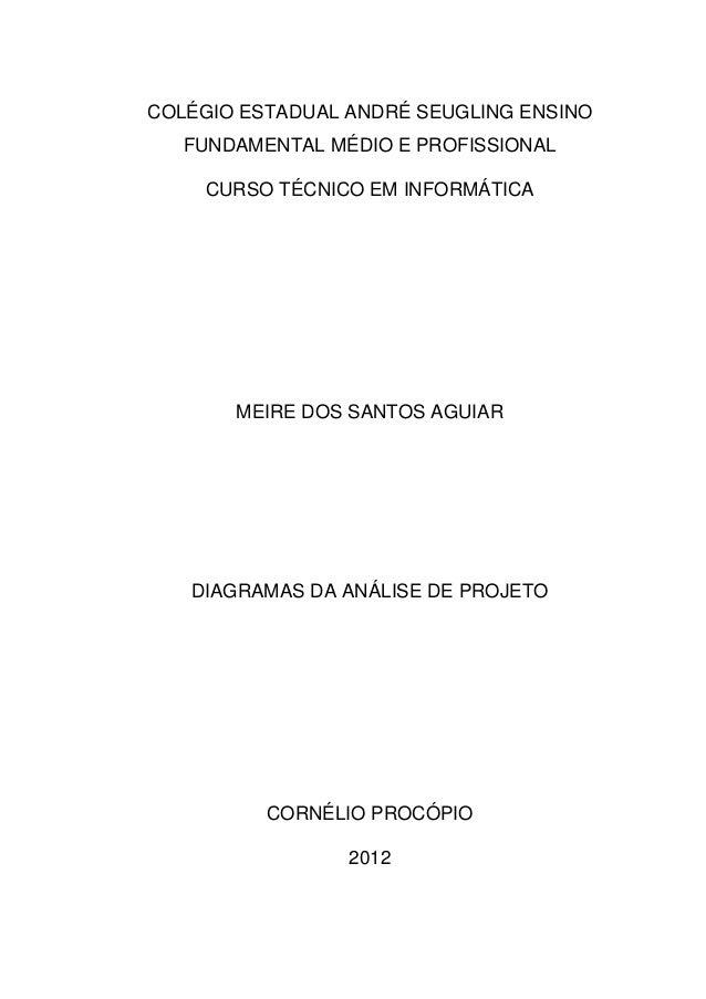 COLÉGIO ESTADUAL ANDRÉ SEUGLING ENSINO   FUNDAMENTAL MÉDIO E PROFISSIONAL    CURSO TÉCNICO EM INFORMÁTICA       MEIRE DOS ...