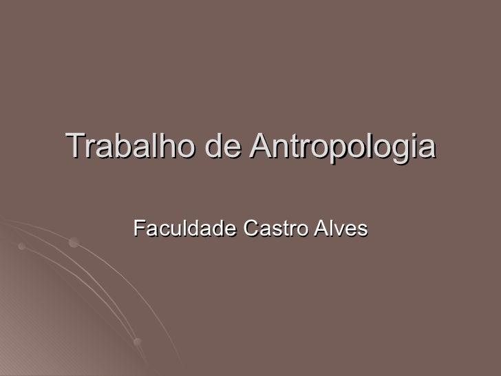 Trabalho de Antropologia Faculdade Castro Alves