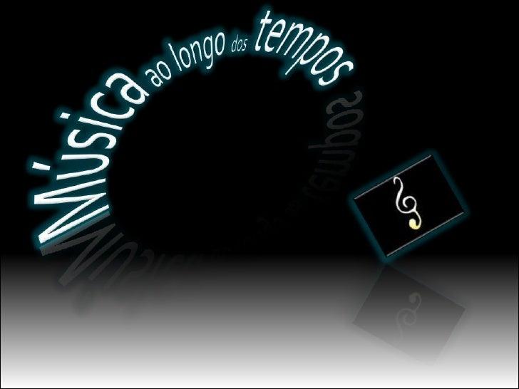 Músicaaolongodos tempos<br />