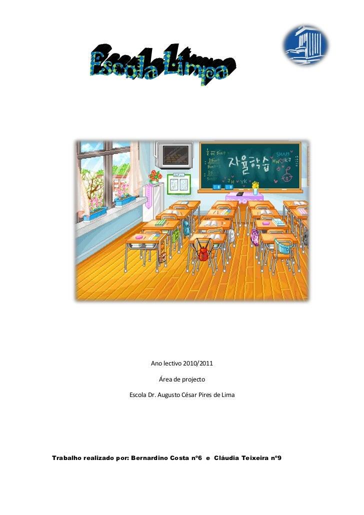 Ano lectivo 2010/2011                                Área de projecto                      Escola Dr. Augusto César Pires ...