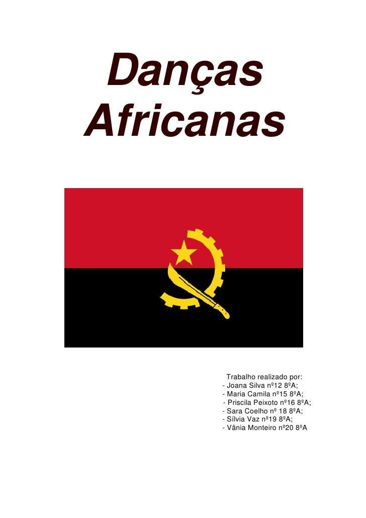 Danças Africanas<br />Trabalho realizado por:<br />                                                                       ...