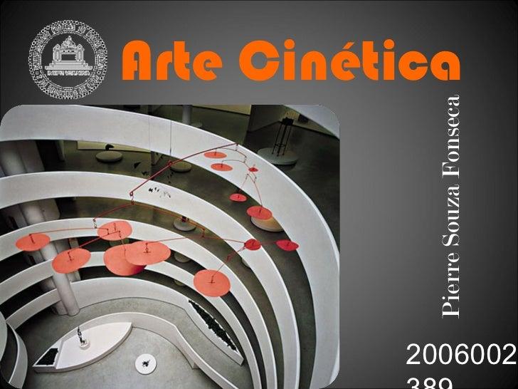 Arte Cinética Pierre Souza Fonseca 2006002389
