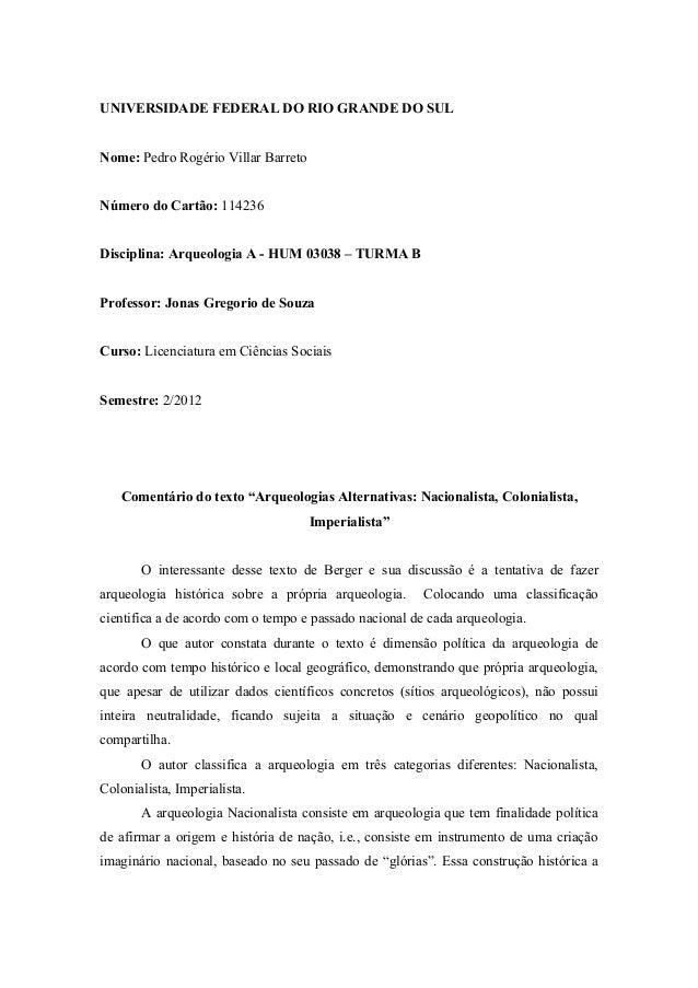 UNIVERSIDADE FEDERAL DO RIO GRANDE DO SULNome: Pedro Rogério Villar BarretoNúmero do Cartão: 114236Disciplina: Arqueologia...