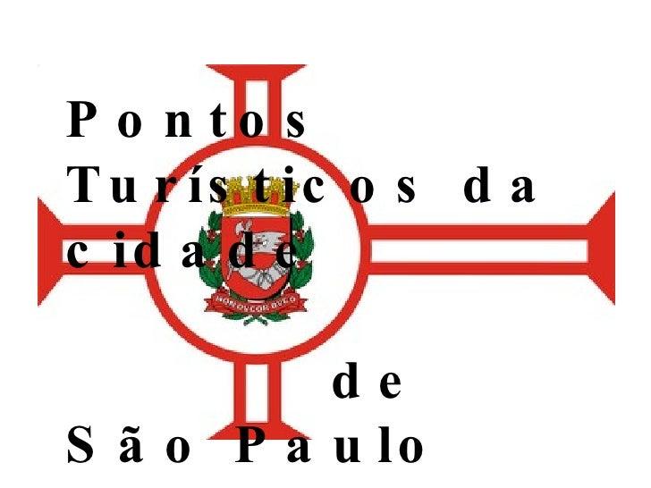 Pontos Turísticos da cidade  de São Paulo