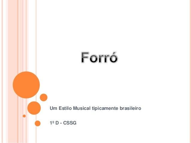 Um Estilo Musical tipicamente brasileiro1º D - CSSG