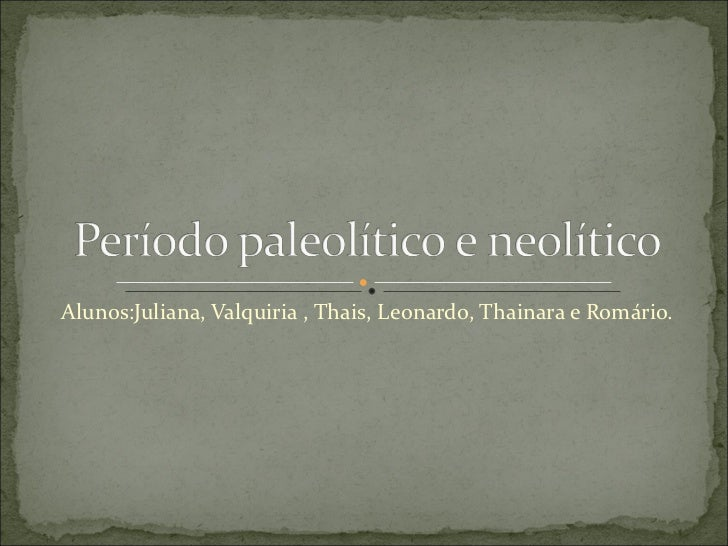Alunos:Juliana, Valquiria , Thais, Leonardo, Thainara e Romário.