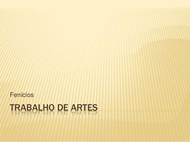 FeníciosTRABALHO DE ARTES