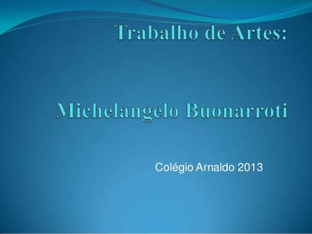 Colégio Arnaldo 2013