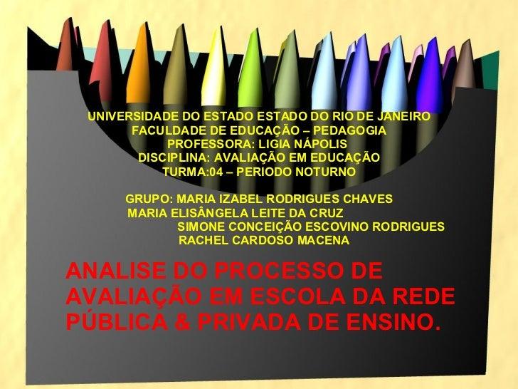 UNIVERSIDADE DO ESTADO ESTADO DO RIO DE JANEIRO FACULDADE DE EDUCAÇÃO – PEDAGOGIA PROFESSORA: LIGIA NÁPOLIS  DISCIPLINA: A...