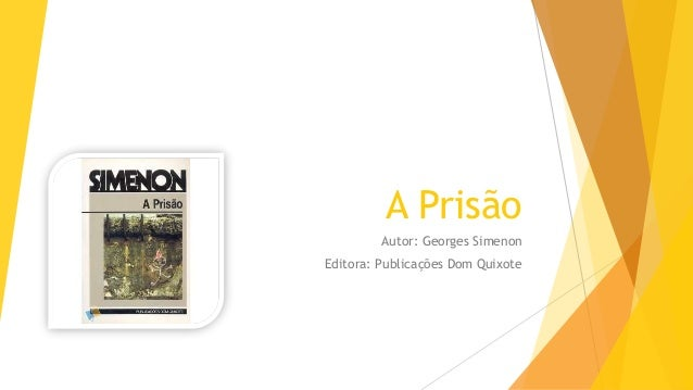 A Prisão Autor: Georges Simenon Editora: Publicações Dom Quixote