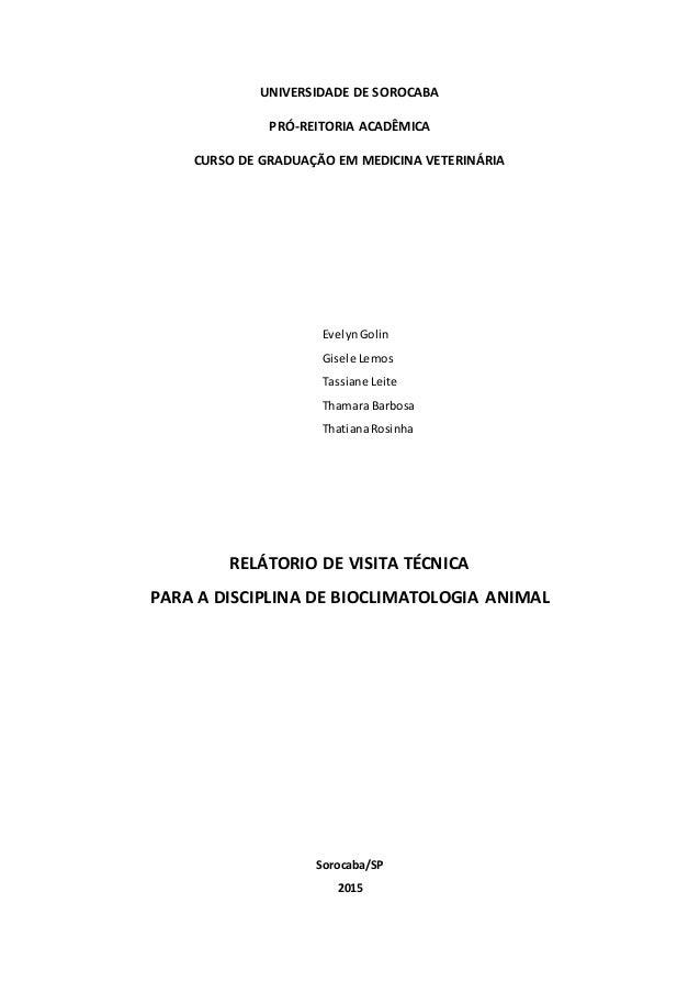 UNIVERSIDADE DE SOROCABA PRÓ-REITORIA ACADÊMICA CURSO DE GRADUAÇÃO EM MEDICINA VETERINÁRIA EvelynGolin Gisele Lemos Tassia...