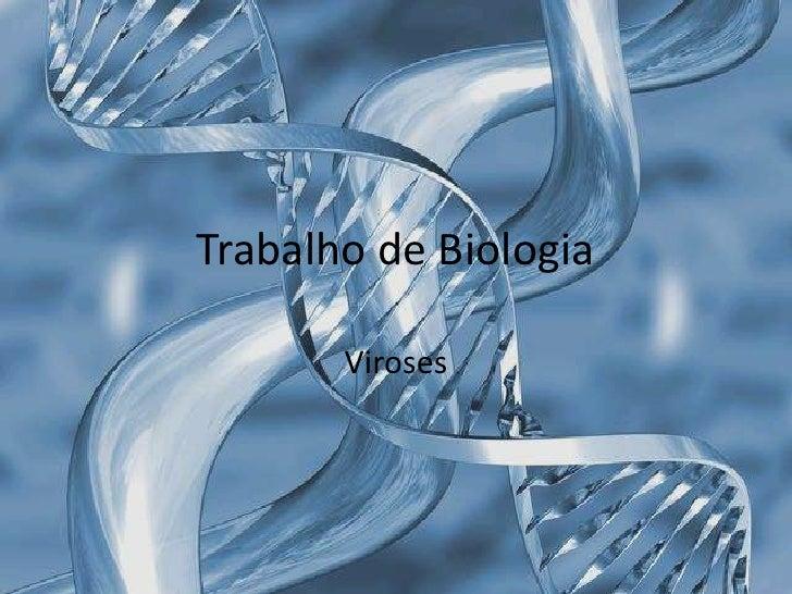 Trabalho de Biologia       Viroses