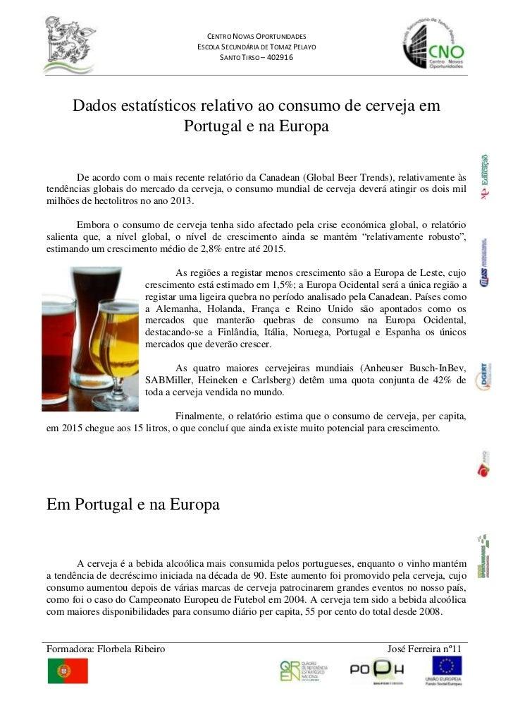 Dados estatísticos relativo ao consumo de cerveja em <br />Portugal e na Europa<br />De acordo com o mais recente relatóri...