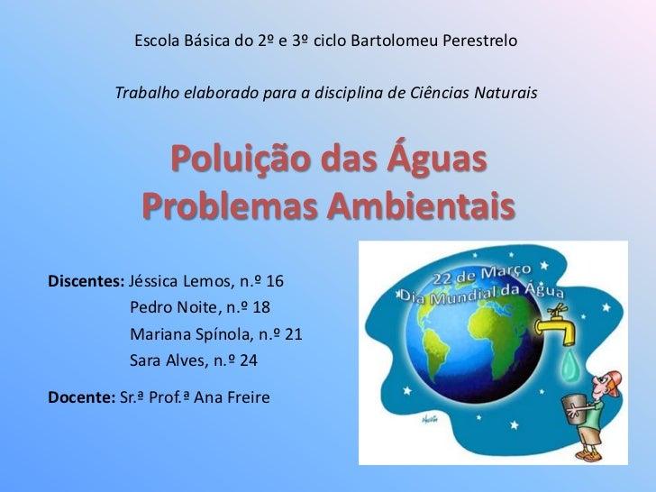 Escola Básica do 2º e 3º ciclo Bartolomeu Perestrelo<br />Trabalho elaborado para a disciplina de Ciências Naturais<br />P...