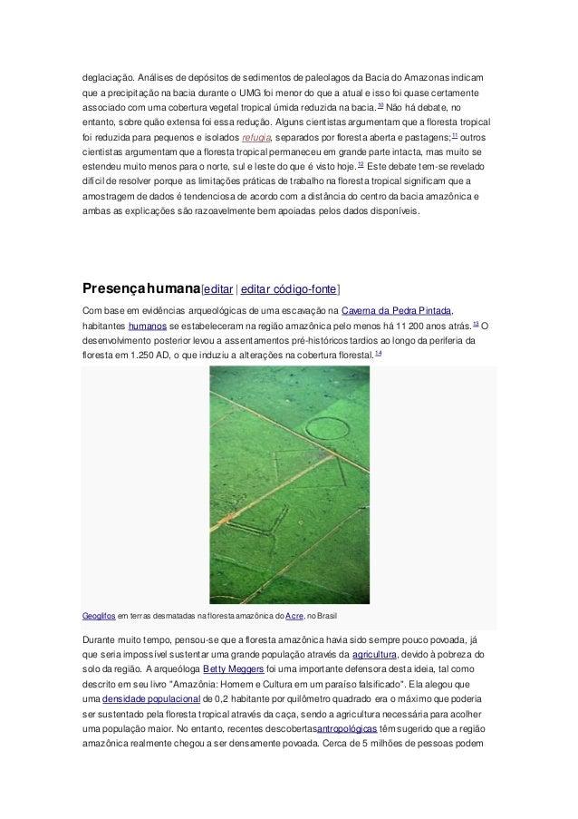 deglaciação. Análises de depósitos de sedimentos de paleolagos da Bacia do Amazonas indicam que a precipitação na bacia du...