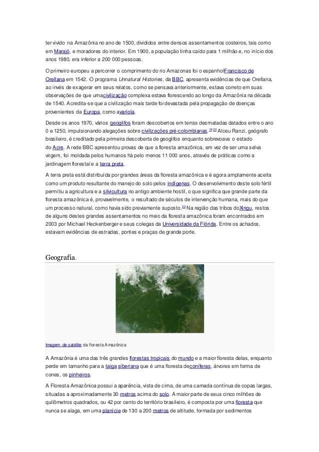 ter vivido na Amazônia no ano de 1500, divididos entre densos assentamentos costeiros, tais como em Marajó, e moradores do...