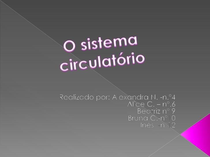 O Sistema circulatório é constituído por:coração e vasos sanguíneos. As suas principais funções são:-Transportar o oxigéni...