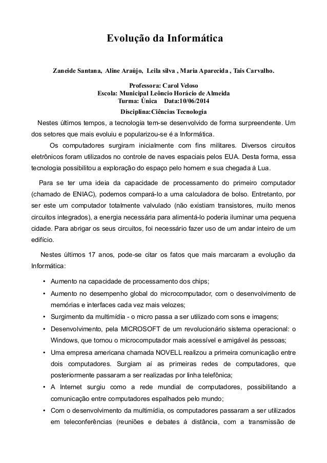Evolução da Informática  Zaneide Santana, Aline Araújo, Leila silva , Maria Aparecida , Tais Carvalho.  Professora: Carol ...