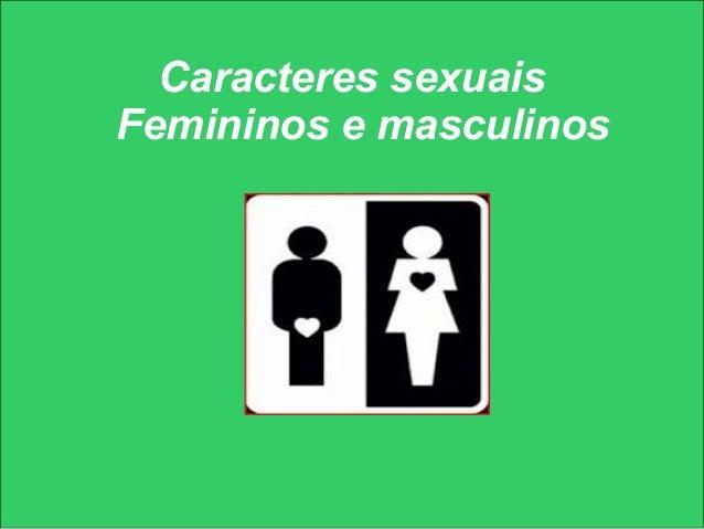 Caracteres sexuaisFemininos e masculinos