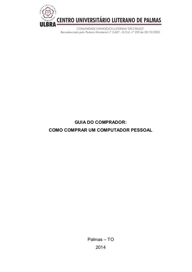 GUIA DO COMPRADOR:  COMO COMPRAR UM COMPUTADOR PESSOAL  Palmas – TO  2014