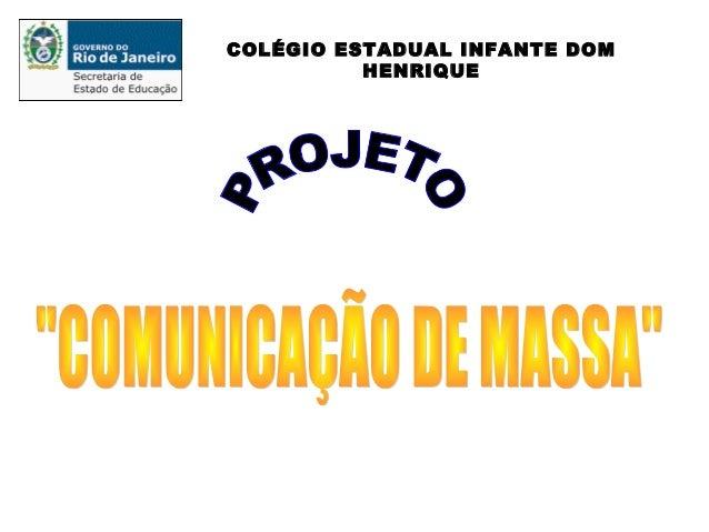 COLÉGIO ESTADUAL INFANTE DOM  HENRIQUE