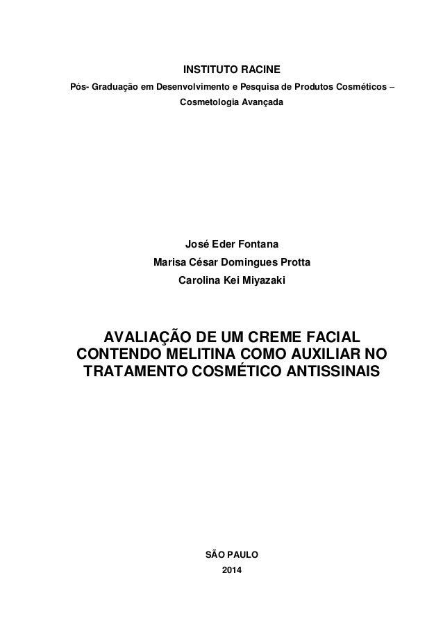 INSTITUTO RACINE  Pós- Graduação em Desenvolvimento e Pesquisa de Produtos Cosméticos – Cosmetologia Avançada  José Eder F...
