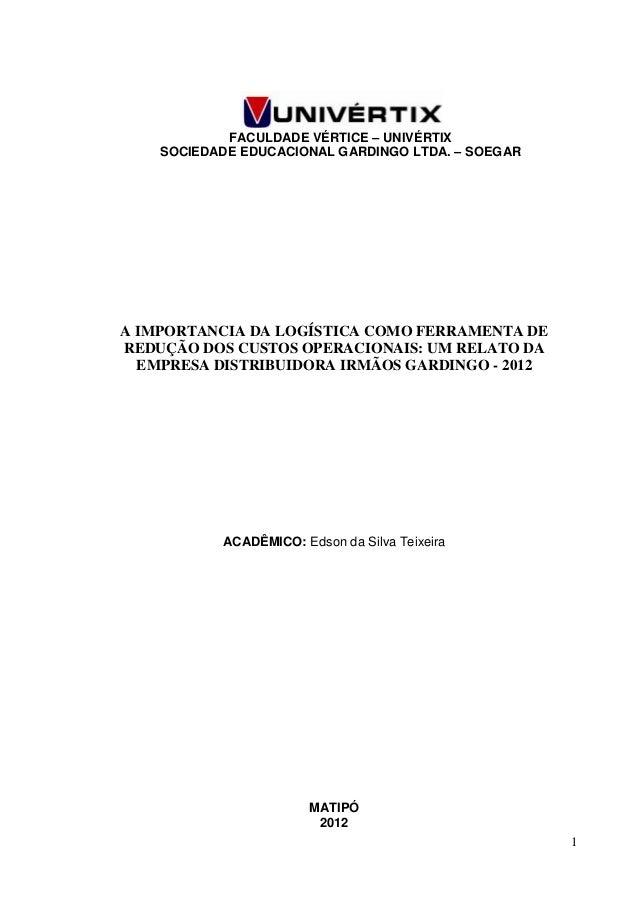 FACULDADE VÉRTICE – UNIVÉRTIX    SOCIEDADE EDUCACIONAL GARDINGO LTDA. – SOEGARA IMPORTANCIA DA LOGÍSTICA COMO FERRAMENTA D...