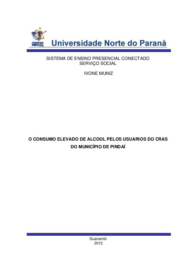 SISTEMA DE ENSINO PRESENCIAL CONECTADOSERVIÇO SOCIALIVONE MUNIZO CONSUMO ELEVADO DE ALCOOL PELOS USUARIOS DO CRASDO MUNICÍ...