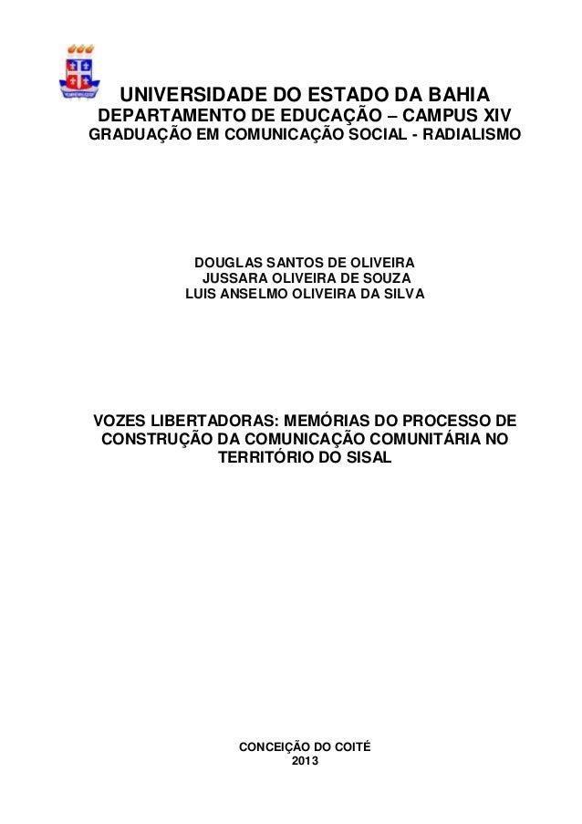 UNIVERSIDADE DO ESTADO DA BAHIA DEPARTAMENTO DE EDUCAÇÃO – CAMPUS XIV GRADUAÇÃO EM COMUNICAÇÃO SOCIAL - RADIALISMO DOUGLAS...