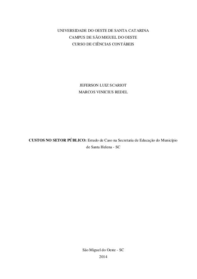 0  UNIVERSIDADE DO OESTE DE SANTA CATARINA CAMPUS DE SÃO MIGUEL DO OESTE CURSO DE CIÊNCIAS CONTÁBEIS JEFERSON LUIZ SCARIOT...
