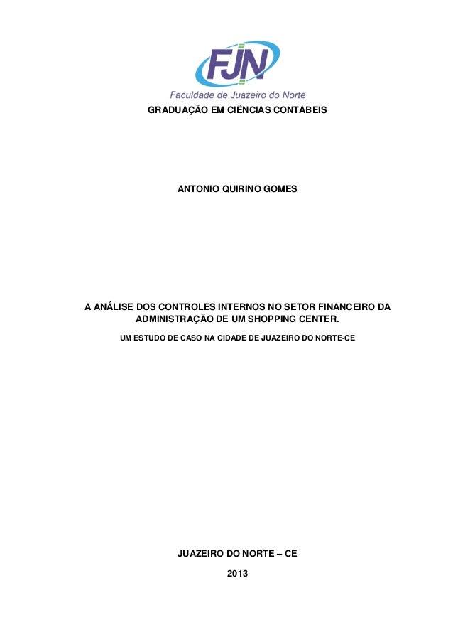 GRADUAÇÃO EM CIÊNCIAS CONTÁBEIS ANTONIO QUIRINO GOMES A ANÁLISE DOS CONTROLES INTERNOS NO SETOR FINANCEIRO DA ADMINISTRAÇÃ...