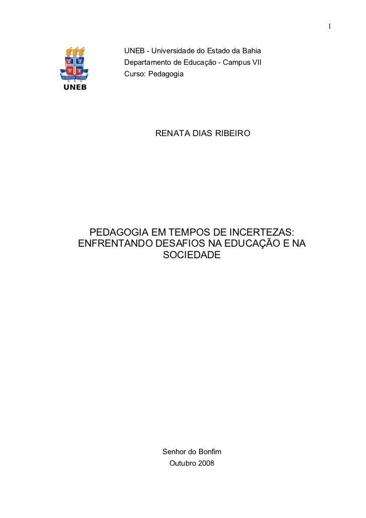 1       UNEB - Universidade do Estado da Bahia       Departamento de Educação - Campus VII       Curso: Pedagogia         ...