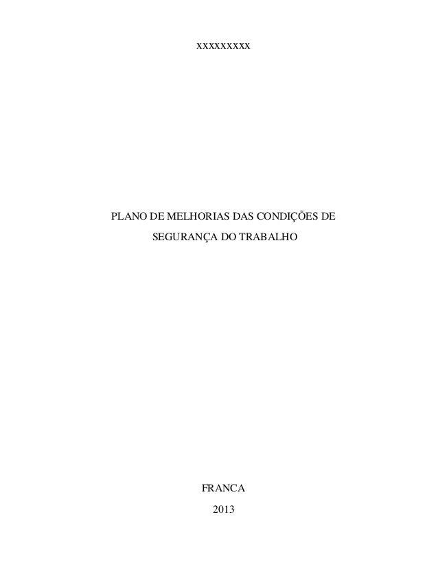 xxxxxxxxxPLANO DE MELHORIAS DAS CONDIÇÕES DESEGURANÇA DO TRABALHOFRANCA2013