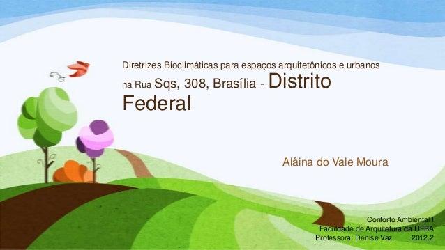 Diretrizes Bioclimáticas para espaços arquitetônicos e urbanosna Rua Sqs,   308, Brasília - DistritoFederal               ...