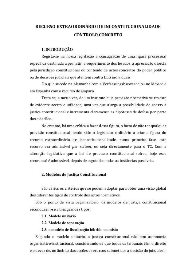 RECURSO EXTRAORDINÁRIO DE INCONSTITUCIONALIDADE CONTROLO CONCRETO 1. INTRODUÇÃO Regista-se na nossa legislação a consagraç...