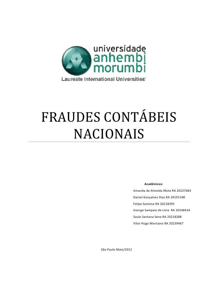 FRAUDES CONTÁBEIS    NACIONAIS                                    Acadêmicos:                             Amanda de Almeid...
