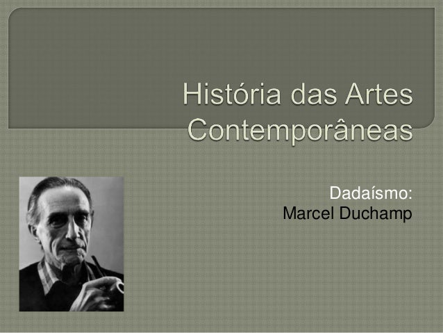 Dadaísmo: Marcel Duchamp