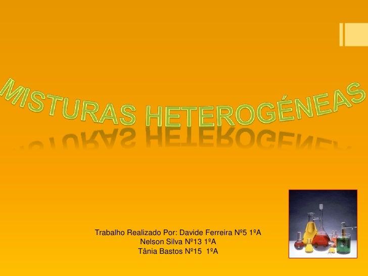 Trabalho Realizado Por: Davide Ferreira Nº5 1ºA            Nelson Silva Nº13 1ºA           Tânia Bastos Nº15 1ºA