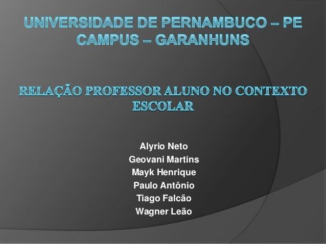 Alyrio Neto Geovani Martins Mayk Henrique Paulo Antônio Tiago Falcão Wagner Leão
