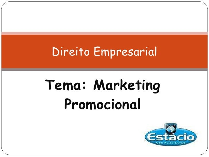 Tema: Marketing Promocional Direito Empresarial
