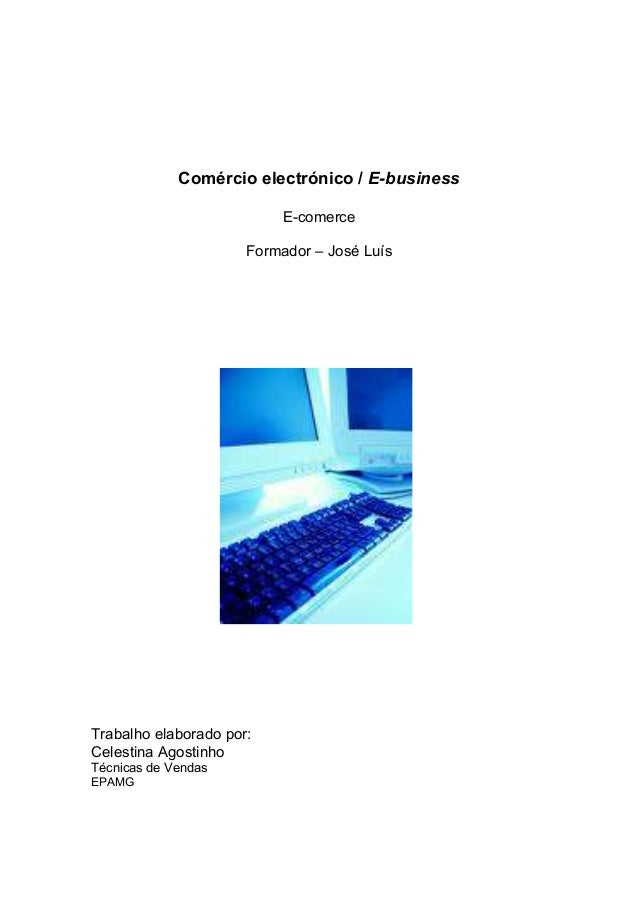 Comércio electrónico / E-business                           E-comerce                      Formador – José LuísTrabalho el...
