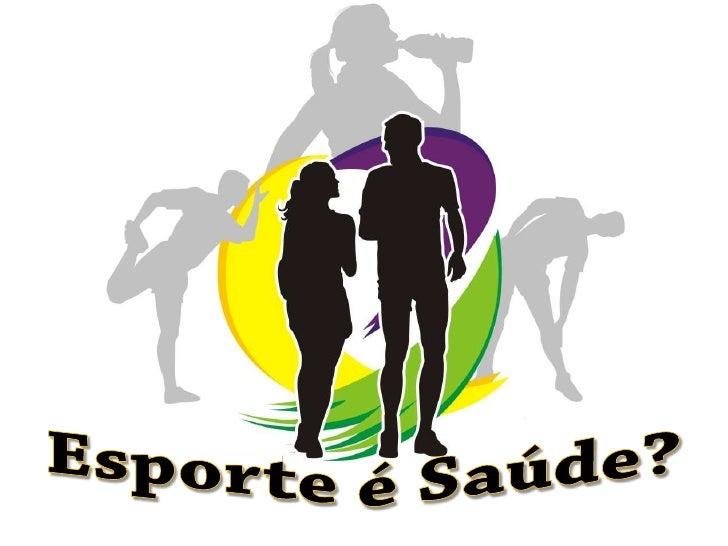 Esporte é Saúde?<br />