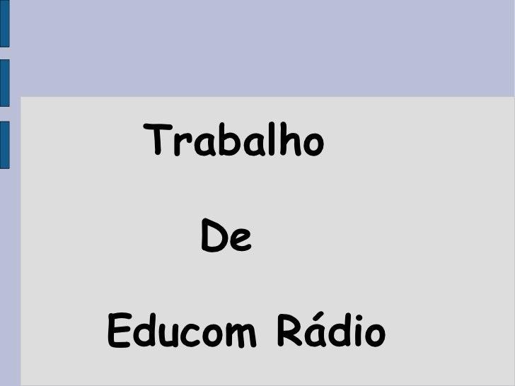 Trabalho  De Educom Rádio