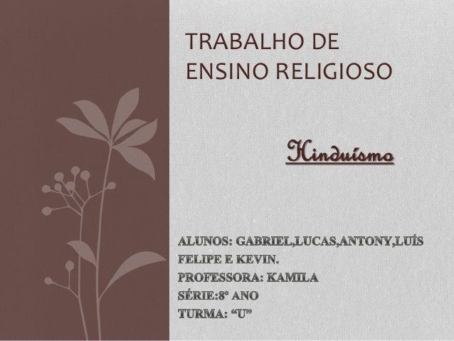 Hinduísmo TRABALHO DE ENSINO RELIGIOSO