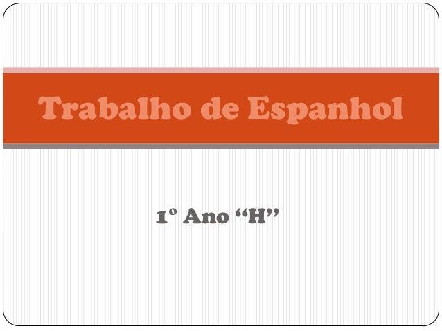 Trabalho de Espanhol 1° Ano ''H''