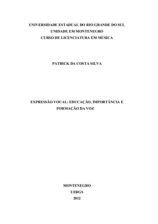 UNIVERSIDADE ESTADUAL DO RIO GRANDE DO SUL UNIDADE EM MONTENEGRO CURSO DE LICENCIATURA EM MÚSICA PATRICK DA COSTA SILVA EX...
