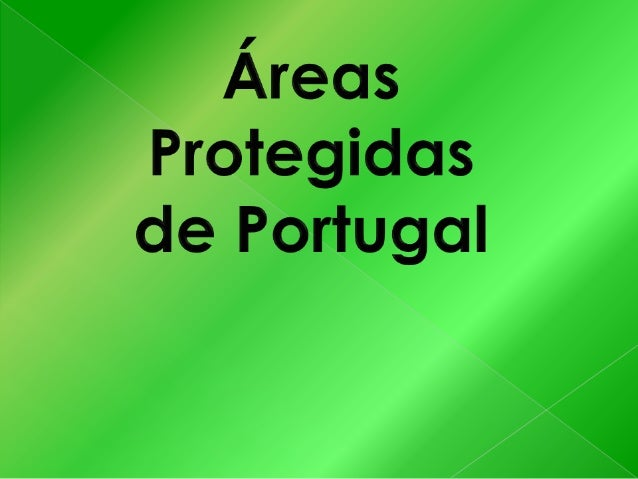 Áreas protegidas de Portugas  p. 3  Parque nacional  p. 5  Parque natural  p. 6  Reservas naturais  p. 7  Paisagens proteg...
